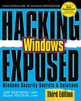 Hacking Exposed Windows: Windows Security Secrets & Solutions - Scambray, Joel