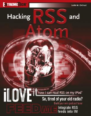 Hacking RSS and Atom - Orchard, Leslie M