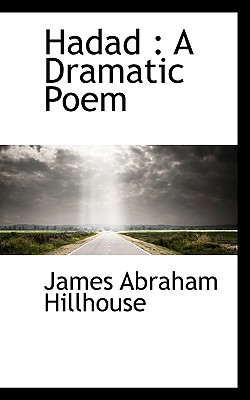 Hadad: A Dramatic Poem - Hillhouse, James Abraham
