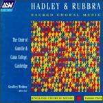 Hadley & Rubbra Sacred Choral Music, English Church Music Vol.3