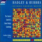 Hadley & Rubbra Sacred Choral Music, English Church Music Vol.3