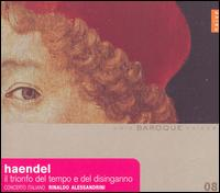 Haendel: Il Trionfo del Tempo e del Disinganno - Deborah York (soprano); Gemma Bertagnolli (soprano); Nicholas Sears (tenor); Sara Mingardo (alto); Concerto Italiano;...