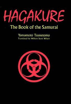 Hagakure: The Book Of The Samurai - Wilson, W.S. (Translated by), and Yamamoto, Tsunetomo