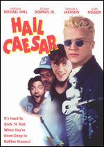 Hail Caesar - Anthony Michael Hall