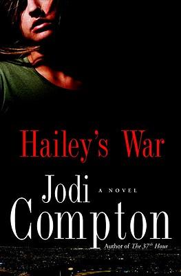 Hailey's War - Compton, Jodi