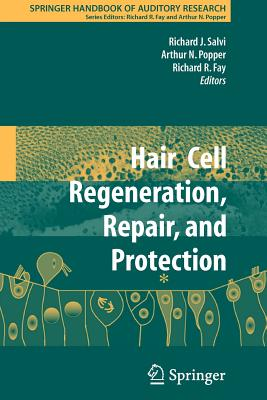 Hair Cell Regeneration, Repair, and Protection - Salvi, Richard J (Editor), and Popper, Arthur N (Editor), and Fay, Richard R (Editor)