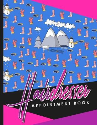 Hairdresser Appointment Book: 7 Columns Appointment Notepad, Blank Appointment Book, Scheduling Appointment Book, Cute Winter Skiing Cover - Publishing, Moito