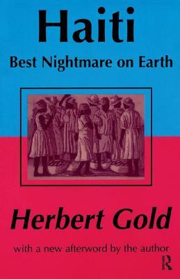Haiti: Best Nightmare on Earth - Gold, Herbert