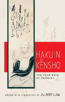 Hakuin on Kensho: The Four Ways of Knowing - Low, Albert (Editor)