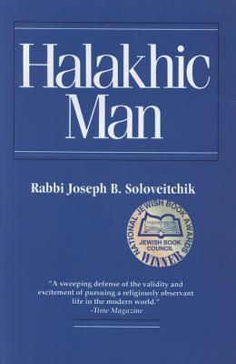 Halakhic Man - Soloveitchik, Joseph B, Rabbi