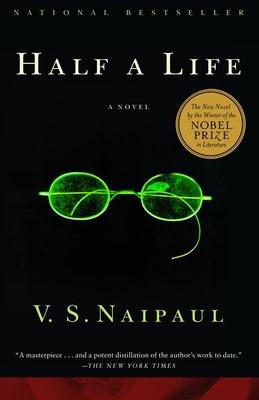 Half a Life - Naipaul, V S