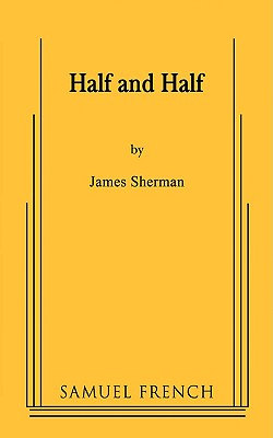 Half and Half - Sherman, James