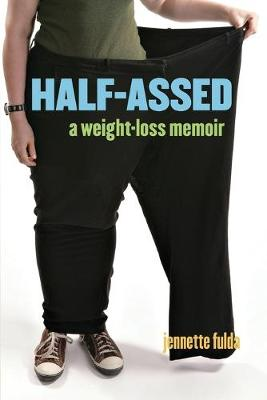 Half-Assed: A Weight-Loss Memoir - Fulda, Jennette