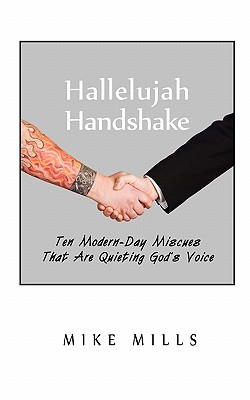 Hallelujah Handshake: Ten Modern-Day Miscues That Are Quieting God's Voice - Abbott, Candy, and Lowe, Fran D (Editor), and Mills, Mike