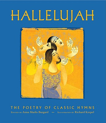 Hallelujah: The Poetry of Classic Hymns - Burgard, Anna Marlis (Editor), and Wallace, Paula S (Foreword by), and Daw, Carl P, Jr. (Preface by)