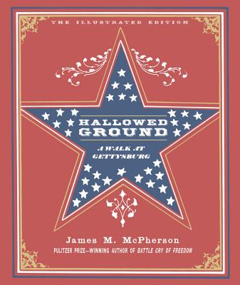 Hallowed Ground: A Walk at Gettysburg - McPherson, James