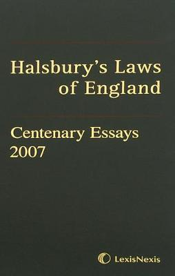 Halsbury's Laws of England Centenary Essays 2007 - Straw, Jack (Editor), and Mackay of Clashfern (Contributions by)
