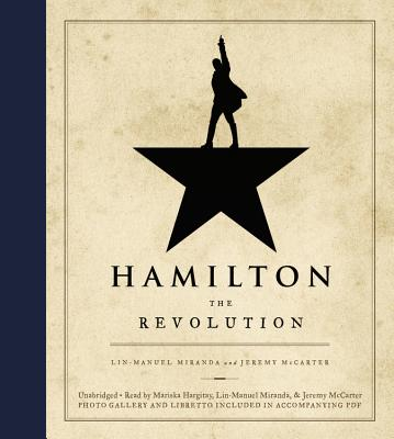 Hamilton Lib/E: The Revolution - Miranda, Lin-Manuel (Read by), and McCarter, Jeremy (Read by), and Hargitay, Mariska (Read by)