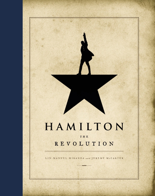 Hamilton: The Revolution - Miranda, Lin-Manuel, and McCarter, Jeremy