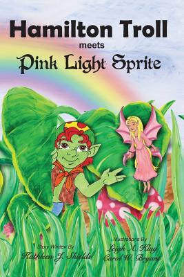 Hamilton Troll Meets Pink Light Sprite - Shields, Kathleen J