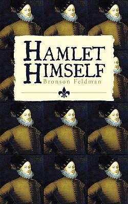 Hamlet Himself - Feldman, Bronson