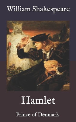 Hamlet: Prince of Denmark - Shakespeare, William