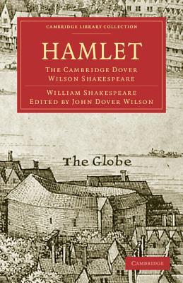 Hamlet: The Cambridge Dover Wilson Shakespeare - Shakespeare, William, and Dover Wilson, John (Editor)