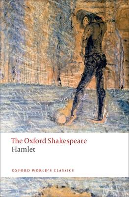 Hamlet: The Oxford Shakespeare - Shakespeare, William, and Hibbard, G. R. (Volume editor)