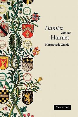 'hamlet' Without Hamlet - De Grazia, Margreta