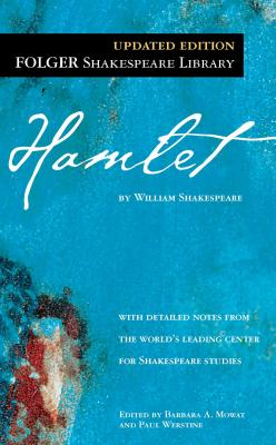 Hamlet - Shakespeare, William, and Mowat, Barbara A (Editor), and Werstine, Paul, PH.D. (Editor)