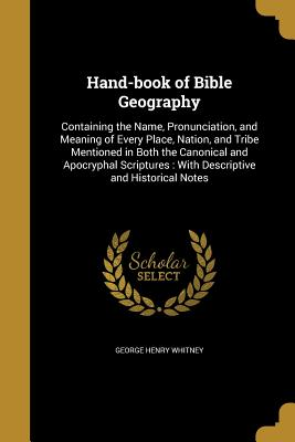 Hand-Book of Bible Geography - Whitney, George Henry