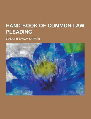 Hand-Book of Common-Law Pleading - Shipman, Benjamin Jonson