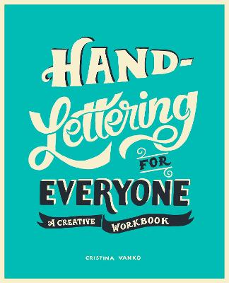 Hand-Lettering for Everyone: A Creative Workbook - Vanko, Cristina