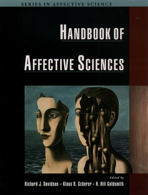 Handbook of Affective Sciences - Davidson, Richard J, PhD (Editor), and Scherer, Klaus R (Editor), and Goldsmith, H Hill (Editor)