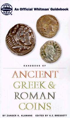 Handbook of Ancient Greek and Roman Coins - Klawans, Zander H, and Bressett, Ken (Editor)