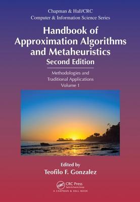 Handbook of Approximation Algorithms and Metaheuristics - Gonzalez, Teofilo F