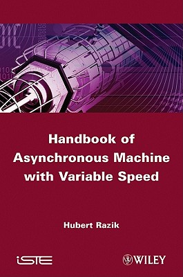 Handbook of Asynchronous Machines with Variable Speed - Razik, Hubert