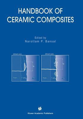 Handbook of Ceramic Composites - Bansal, Narottam P. (Editor)