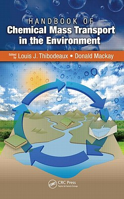 Handbook of Chemical Mass Transport in the Environment - Thibodeaux, Louis J (Editor)
