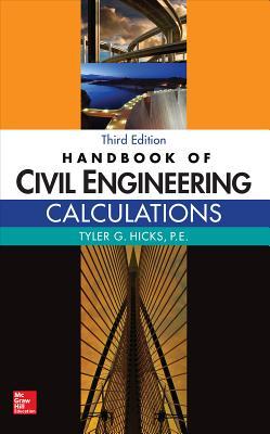 Handbook of Civil Engineering Calculations - Hicks, Tyler G.