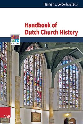 Handbook of Dutch Church History - Selderhuis, Herman (Editor)
