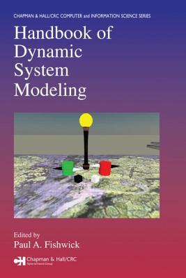 Handbook of Dynamic System Modeling - Fishwick, Paul A