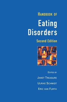 Handbook of Eating Disorders - Treasure, Janet (Editor), and Van Firth, Eric, and Van Furth, Eric (Editor)