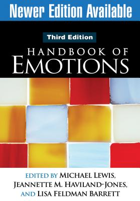 Handbook of Emotions - Lewis, Michael, PhD (Editor), and Haviland-Jones, Jeannette M, PhD (Editor), and Barrett, Lisa Feldman, Prof., PhD (Editor)