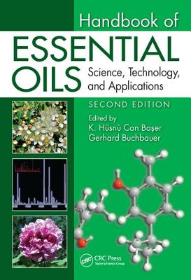 Handbook of Essential Oils: Science, Technology, and Applications, Second Edition - Baser, K Husnu Can (Editor), and Buchbauer, Gerhard (Editor)