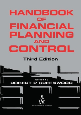 Handbook of Financial Planning and Control - Greenwood, Robert P (Editor)