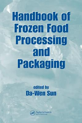 Handbook of Frozen Food Processing and Packaging - Sun, Da-Wen (Editor)