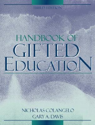 Handbook of Gifted Education - Colangelo, Nicholas, PhD, and Davis, Gary A, PhD