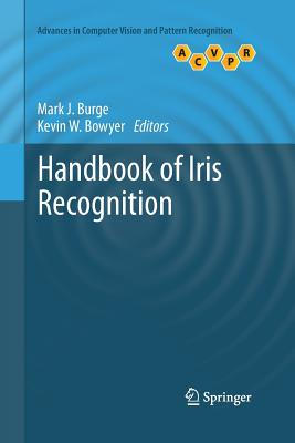 Handbook of Iris Recognition - Burge, Mark J (Editor), and Bowyer, Kevin (Editor)