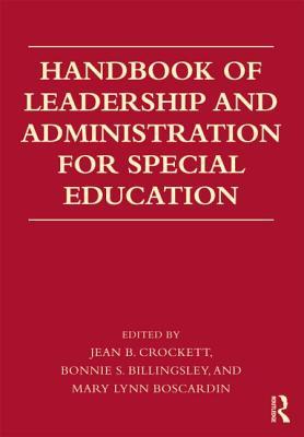 Handbook of Leadership and Administration for Special Education - Crockett, Jean B, PhD (Editor)
